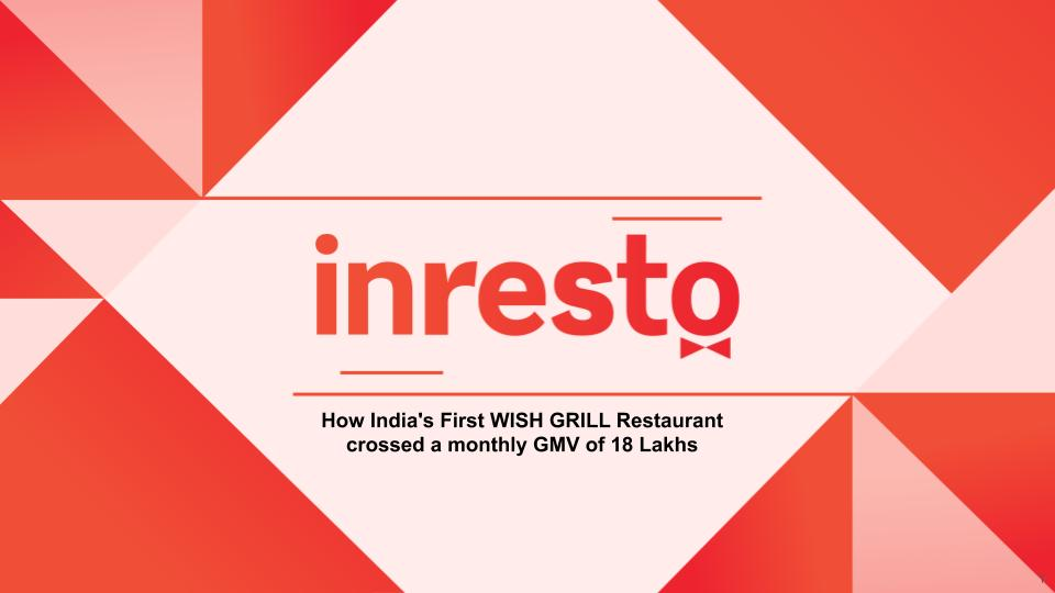 How India's first WISH GRILL Restaurant crossed a monthly GMV of 18 Lakhs