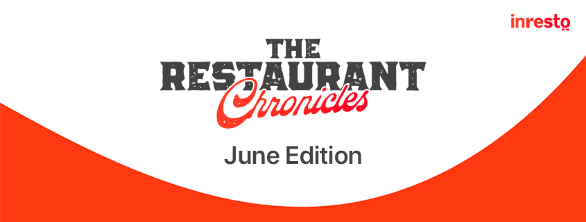 The Restaurant Chronicles | Industry Updates | June 2020