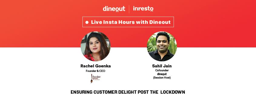 Dineout's Instagram Live with Rachel Goenka: Ensuring Customer Delight Post COVID-19 Lockdown