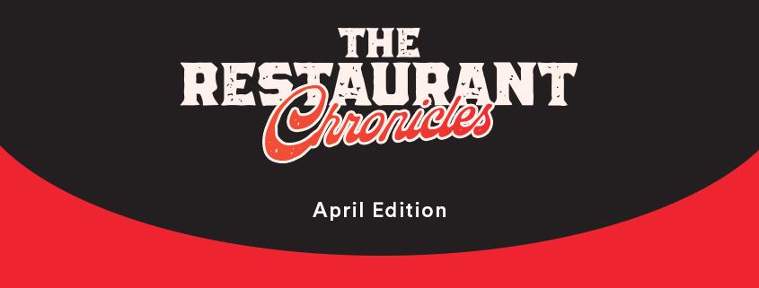 The Restaurant Chronicles   April 2021