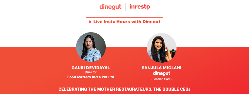 Dineout's Instagram Live With Gauri Devidayal: Celebrating The Mother Restaurateurs |The Double CEOs